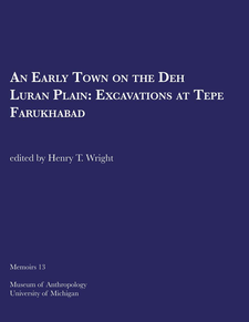 Cover image for An Early Town on the Deh Luran Plain: Excavations at Tepe Farukhabad