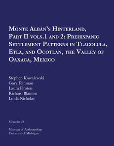 Cover image for Monte Albán's Hinterland, Part II: Prehispanic Settlement Patterns in Tlacolula, Etla, and Ocotlan, the Valley of Oaxaca, Mexico, Vols. 1 and 2