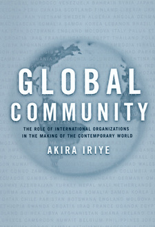 Cover for Global community: the role of international organizations in the making of the contemporary world