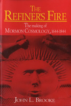 Cover image for The refiner's fire: the making of Mormon cosmology, 1644-1844