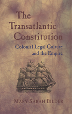 Cover image for The transatlantic constitution: colonial legal culture and the empire