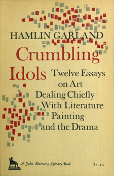 Cover image for Crumbling idols: twelve essays on art dealing chiefly with literature, painting, and the drama