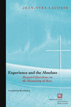 Cover image for Experience and the absolute: disputed questions on the humanity of man