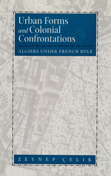 Cover image for Urban forms and colonial confrontations: Algiers under French rule