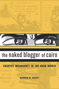 Cover image for The Naked Blogger of Cairo: Creative Insurgency in the Arab World