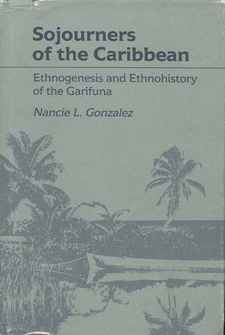 Cover image for Sojourners of the Caribbean: ethnogenesis and ethnohistory of the Garifuna