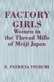 Cover image for Factory girls: women in the thread mills of Meiji Japan