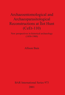 Cover image for Archaeoentomological and Archaeoparasitological Reconstructions At Îlot Hunt (CeEt-110): New perspectives in historical archaeology (1850-1900)