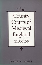 Cover image for The county courts of medieval England, 1150-1350