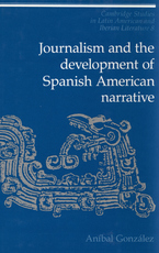Cover image for Journalism and the development of Spanish American narrative