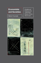Cover image for Economists and societies: discipline and profession in the United States, Britain, and France, 1890s to 1990s