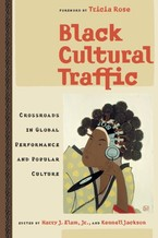 Cover image for Black cultural traffic: crossroads in global performance and popular culture