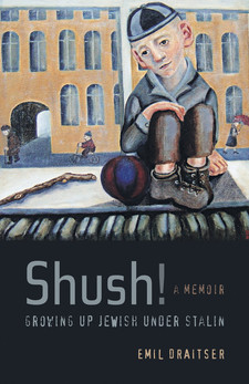 Cover image for Shush!: growing up Jewish under Stalin : a memoir