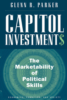 Cover image for Capitol Investments: The Marketability of Political Skills