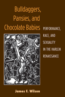 Cover image for Bulldaggers, Pansies, and Chocolate Babies: Performance, Race, and Sexuality in the Harlem Renaissance