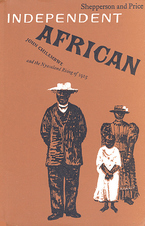 Cover image for Independent African: John Chilembwe and the origins, setting and significance of the Nyasaland native rising of 1915