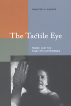 Cover image for The tactile eye: touch and the cinematic experience