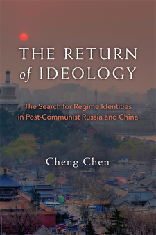 Cover image for The Return of Ideology: The Search for Regime Identities in Postcommunist Russia and China