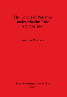 Cover image for The Towns of Palestine under Muslim Rule AD 600-1600