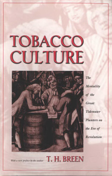 Cover image for Tobacco culture: the mentality of the great Tidewater planters on the eve of Revolution