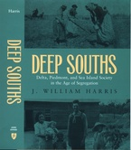 Cover image for Deep souths: Delta, Piedmont, and Sea Island society in the age of segregation