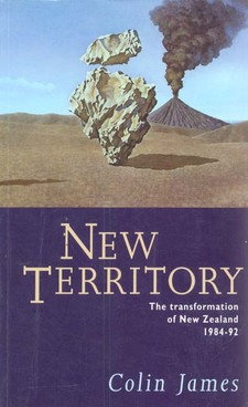 Cover image for New territory: the transformation of New Zealand, 1984-92