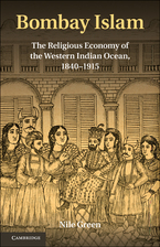 Cover image for Bombay Islam: the religious economy of the West Indian Ocean, 1840-1915
