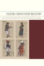 Cover image for Flesh and fish blood: postcolonialism, translation, and the vernacular