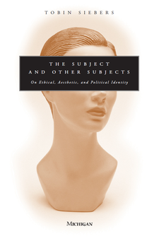 Cover image for The Subject and Other Subjects: On Ethical, Aesthetic, and Political Identity
