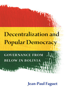 Cover image for Decentralization and Popular Democracy: Governance from Below in Bolivia