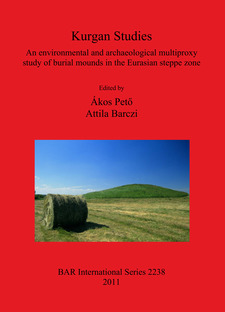 Cover image for Kurgan Studies: An environmental and archaeological multiproxy study of burial mounds in the Eurasian steppe zone
