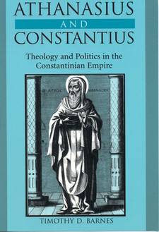 Cover image for Athanasius and Constantius: theology and politics in the Constantinian empire