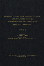 Cover image for Catalogus translationum et commentariorum: Mediaeval and Renaissance Latin translations and commentaries : annotated lists and guides., Vol. 6