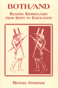 Cover image for Both/and: reading Kierkegaard : from irony to edification