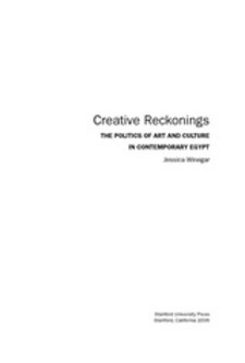 Cover for Creative reckonings: the politics of art and culture in contemporary Egypt