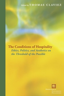 Cover image for The conditions of hospitality: ethics, politics, and aesthetics on the threshold of the possible