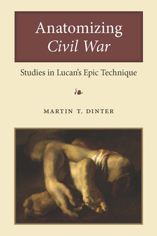 Cover image for Anatomizing Civil War: Studies in Lucan's Epic Technique