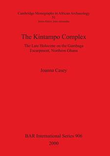 Cover image for The Kintampo Complex: The Late Holocene on the Gambaga Escarpment, Northern Ghana