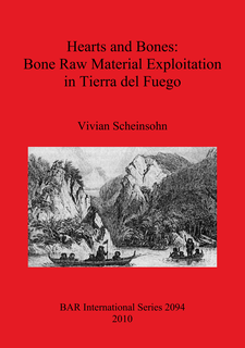 Cover image for Hearts and Bones: Bone Raw Material Exploitation in Tierra del Fuego