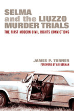 Cover image for The cover for the book Selma and the Liuzzo Murder Trials by  James P. Turner
