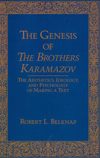 Cover image for The genesis of The brothers Karamazov: the aesthetics, ideology, and psychology of text making