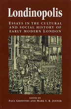 Cover image for Londinopolis: essays in the cultural and social history of early modern London