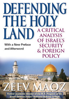 Cover image for Defending the Holy Land: A Critical Analysis of Israel's Security and Foreign Policy