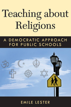 Cover image for Teaching about Religions: A Democratic Approach for Public Schools