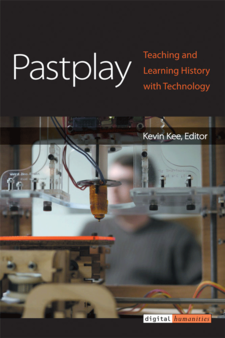 Cover image for Pastplay: Teaching and Learning History with Technology
