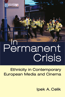 Cover image for In Permanent Crisis: Ethnicity in Contemporary European Media and Cinema