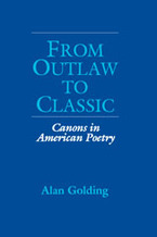 Cover image for From outlaw to classic: canons in American poetry