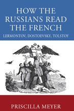 Cover image for How the Russians read the French: Lermontov, Dostoevsky, Tolstoy