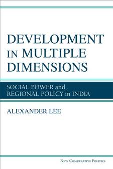 Cover image for Development in Multiple Dimensions: Social Power and Regional Policy in India