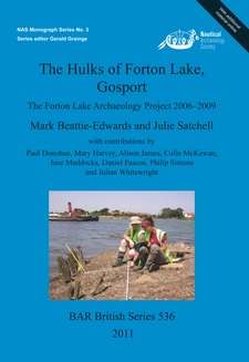 Cover image for The Hulks of Forton Lake, Gosport: The Forton Lake Archaeology Project 2006–2009